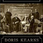 Relaxing Reads: Team of Rivals: The Political Genius of Abraham Lincoln